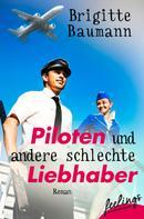 Brigitte Baumann: Piloten und andere schlechte Liebhaber ★★★★