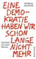Wolfgang Koschnick: Eine Demokratie haben wir schon lange nicht mehr