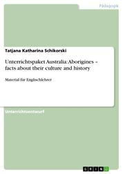 Unterrichtspaket Australia: Aborigines – facts about their culture and history - Material für Englischlehrer