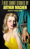 Arthur Machen: 7 best short stories by Arthur Machen