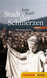 Stadt der Schmerzen - Ein Florenz-Krimi