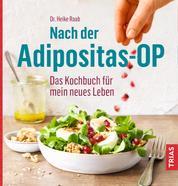 Nach der Adipositas-OP - Das Kochbuch für mein neues Leben