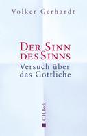 Volker Gerhardt: Der Sinn des Sinns