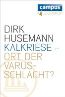 Dirk Husemann: Kalkriese - Ort der Varusschlacht? ★★★★