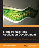 Einar Ingebrigtsen: SignalR: Real-time Application Development