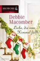 Debbie Macomber: Liebe, die vom Himmel fällt ★★★★