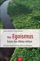Andreas Wolfsteiner: Nur Egoismus kann das Klima retten