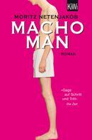 Moritz Netenjakob: Macho Man ★★★★