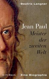 Jean Paul - Meister der zweiten Welt