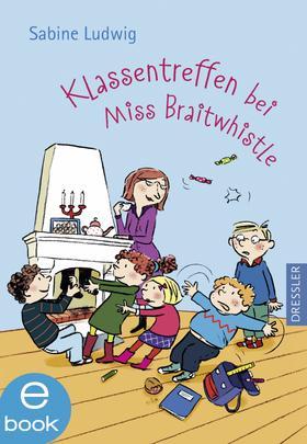 Miss Braitwhistle 4. Klassentreffen bei Miss Braitwhistle