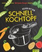 Jutta Gay: Kochen mit dem Schnellkochtopf ★★★★