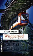 Jürgen Kasten: Wuppertod ★★★
