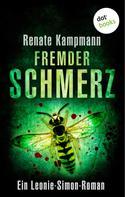 Renate Kampmann: Fremder Schmerz: Ein Leonie-Simon-Roman - Band 4 ★★★★