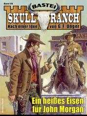 Skull-Ranch 59 - Ein heißes Eisen für John Morgan