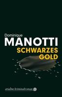 Dominique Manotti: Schwarzes Gold ★★★