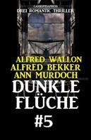 Alfred Bekker: Dunkle Flüche #5 ★★★★