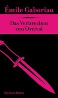 Émile Gaboriau: Das Verbrechen von Orcival