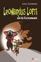 Karla Schniering: Leonardus Lofti und die Katzenmumie