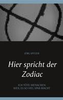 Jörg Spitzer: Hier spricht der Zodiac