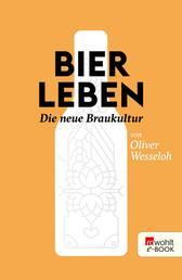 Bier leben - Die neue Braukultur