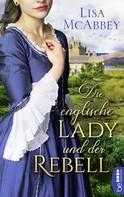Lisa McAbbey: Die englische Lady und der Rebell ★★★★