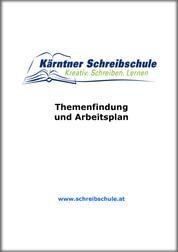 Themenfindung und Arbeitsplan - E-Book zum Kurs der Kärntner Schreibschule