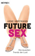 Arne Hoffmann: Future Sex ★★★★
