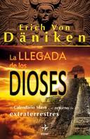 Erich Von Däniken: La llegada de los dioses