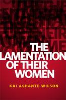 Kai Ashante Wilson: The Lamentation of Their Women