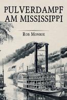 Rob Monroe: Pulverdampf am Mississippi ★★★