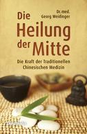 Georg Weidinger: Die Heilung der Mitte ★★★★
