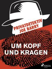 Privatdetektiv Joe Barry - Um Kopf und Kragen