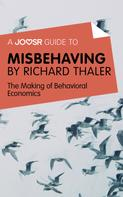 : A Joosr Guide to... Misbehaving by Richard Thaler ★★