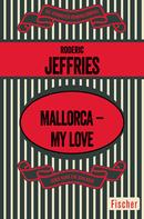 Roderic Jeffries: Mallorca – My Love ★★★★