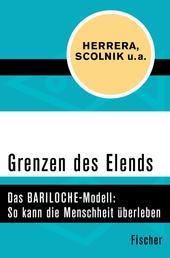 Grenzen des Elends - Das BARILOCHE-Modell: So kann die Menschheit überleben