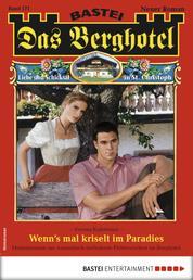 Das Berghotel 171 - Heimatroman - Wenn's mal krieselt im Paradies
