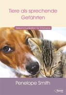 Penelope Smith: Tiere als sprechende Gefährten ★★★★