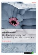 Andreas Krumwiede: Die Bindungstheorie nach John Bowlby und Mary Ainsworth ★★★