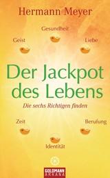 Der Jackpot des Lebens - Die sechs Richtigen finden