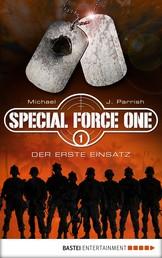 Special Force One 01 - Der erste Einsatz