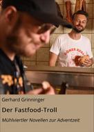Gerhard Grinninger: Der Fastfood-Troll
