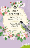 Mila Brenner: Boulder Lovestories - Amazing Grace ★★★★