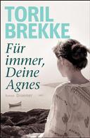 Toril Brekke: Für immer, Deine Agnes ★★★★