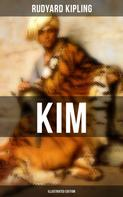 Rudyard Kipling: Kim (Illustrated Edition)