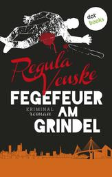 Fegefeuer am Grindel - Kriminalroman