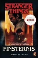 Adam Christopher: Stranger Things: Finsternis - DIE OFFIZIELLE DEUTSCHE AUSGABE – ein NETFLIX-Original ★★★★★