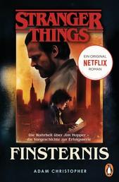 Stranger Things: Finsternis - DIE OFFIZIELLE DEUTSCHE AUSGABE – ein NETFLIX-Original - Die Wahrheit über Jim Hopper – die Vorgeschichte zur Erfolgsserie
