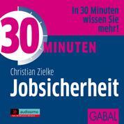 30 Minuten Jobsicherheit