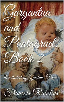 Gargantua and Pantagruel. Book II