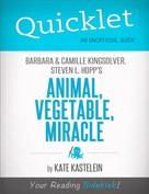 Kate Kastelein: Quicklet on Barbara Kingsolver, Camille Kingsolver, and Steven Hopp's Animal, Vegetable, Miracle